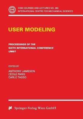 User Modeling: Proceedings of the Sixth International Conference Um97 Chia Laguna, Sardinia, Italy June 2 5 1997 C. Paris