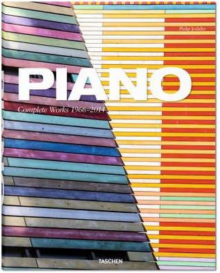 Piano: Complete Works 1966 2014  by  Philip Jodidio