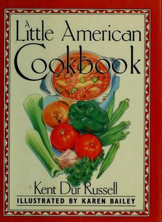 A Little American Cookbook Kent Dur Russell