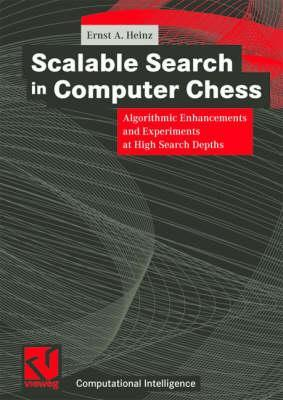 Scalable Search in Computer Chess: Algorithmic Enhancements and Experiments at High Search Depths Ernst A. Heinz
