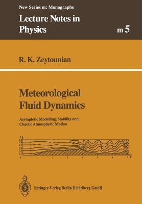 Meteorological Fluid Dynamics: Asymptotic Modelling, Stability and Chaotic Atmospheric Motion  by  Radyadour Zeytounian