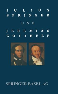 Julius Springer Und Jeremias Gotthelf: Dokumentation Einer Schwierigen Beziehung Holl