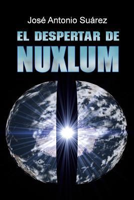 El Despertar de Nuxlum  by  José Antonio Suárez