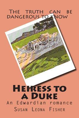 Heiress to a Duke: An Edwardian Romance  by  Susan Leona Fisher