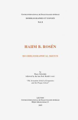 Haiim B. Rosen. Bio-Bibliographical Sketch Followed the Late Prof. Rosens Text: The Jerusalem School of Linguistics and the Prague School by Pierre Swiggers