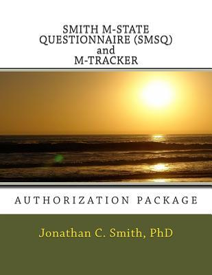 Smith M-State Questionnaire (Smsq) and M-Tracker: Authorization Package Jonathan C. Smith