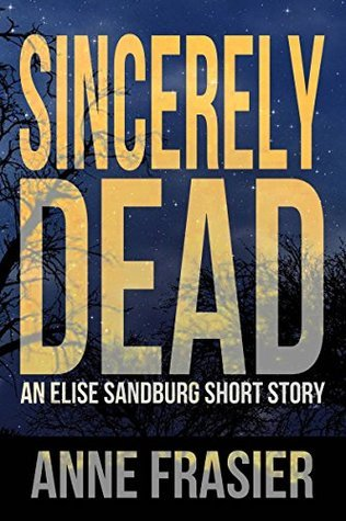 Sincerely Dead (Elise Sandburg Series #2.5) Anne Frasier