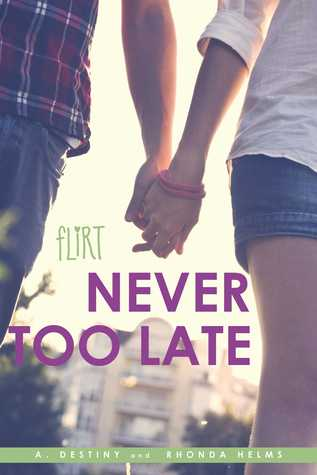 Never Too Late  by  A. Destiny