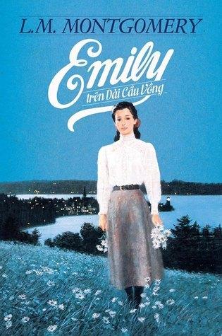 Emily trên dải cầu vồng (Emily, #2)  by  L.M. Montgomery
