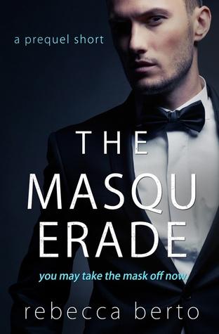 Masquerade (The Rental, #0.5) Rebecca Berto