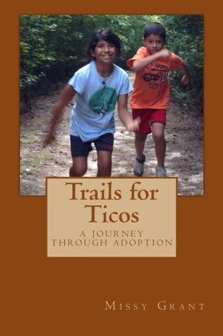 Trails for Ticos  by  Missy Grant