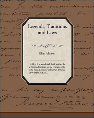 Legends Traditions and Laws Elias Johnson