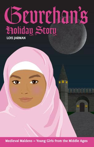 Gevrehans Holiday Story (Gevrehan, Daughter of Sultan Mehmet II, #2)  by  Lois Jarman