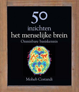 50 inzichten het menselijk brein: onmiskenbare basiskennis  by  Moheb Costandi