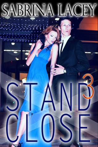Stand Close 3 Sabrina Lacey