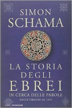 La storia degli ebrei: In cerca delle parole: dalle origini al 1492  by  Simon Schama