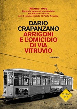 Arrigoni e lomicidio di via Vitruvio Dario Crapanzano