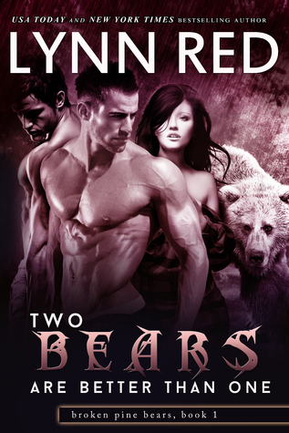 Two Bears are Better Than One (Alpha Werebear Romance) (Broken Pine Bears, #1) Lynn Red