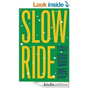 Slow Ride Brian Mier