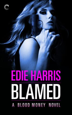 Blamed (Blood Money, #1)  by  Edie Harris