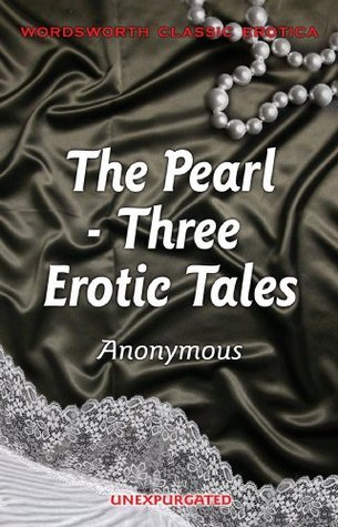 The Pearl: Three Erotic Tales Anonymous