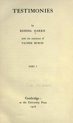 Testimonies, Vol 1  by  James Rendel Harris