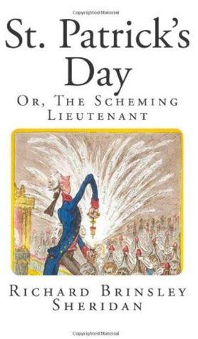 St. Patricks Day: Or, the Scheming Lieutenant Richard Brinsley Sheridan
