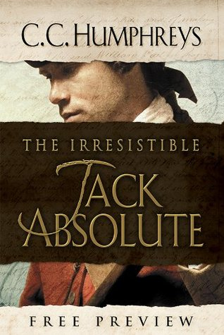 Irresistible Jack Absolute: A Free Preview C.C. Humphreys