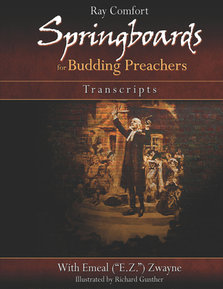 Springboards for Budding Preachers: Open-Air Preaching Transcripts Ray Comfort