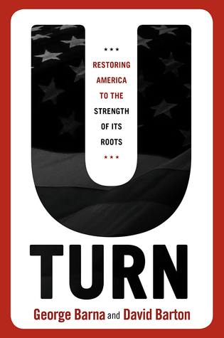 U-Turn: Reversing Americas March Toward Spiritual Destruction  by  George Barna