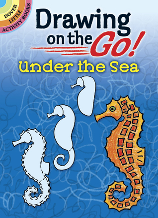 Drawing on the Go! Under the Sea  by  Barbara Soloff Levy