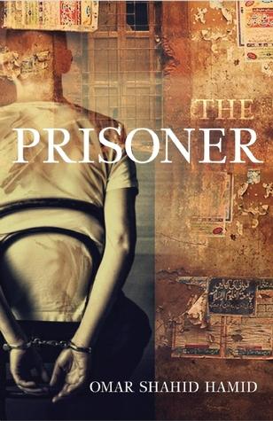 The Prisoner: A Novel  by  Omar Shahid Hamid