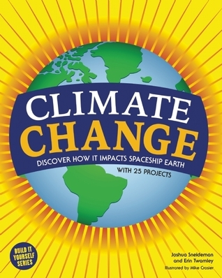 Climate Change: Discover How It Impacts Spaceship Earth Joshua Sneideman