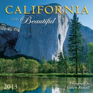 California the Beautiful 2013 Wall Galen A. Rowell