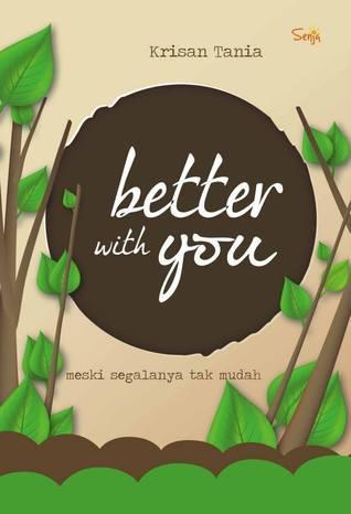 Better With You: meski segalanya tak mudah Krisan Tania