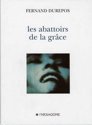 Les abattoirs de la grâce  by  Fernand Durepos