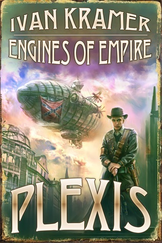 Engines of Empire (Plexis, #1)  by  Ivan Kramer