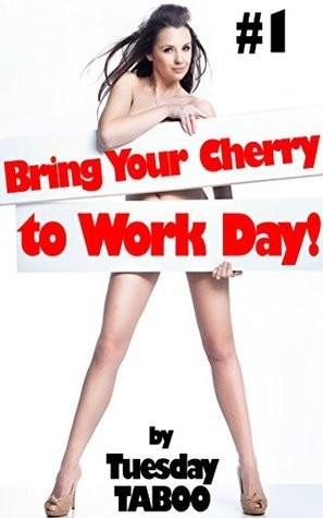 Bring Your Cherry to Work Day! #1  by  Tuesday Taboo