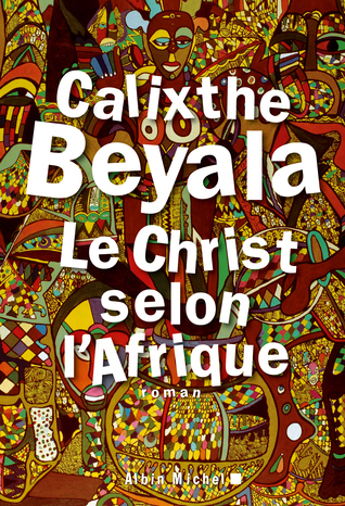 Le Christ selon lAfrique  by  Calixthe Beyala