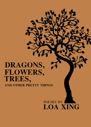 Dragons, Flowers, Trees And Other Pretty Things Loa Xing