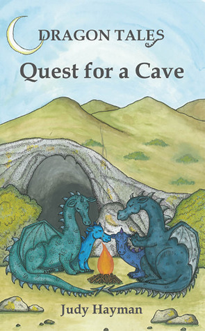 Quest for a Cave (Dragon Tales Book 1)  by  Judy Hayman