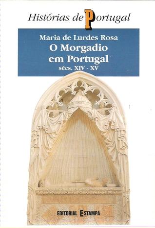 O morgadio em Portugal (séculos XIV-XV). Modelos e formas de comportamento linhagístico  by  Maria de Lurdes Rosa