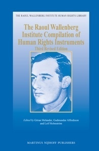 Raoul Wallenberg Institute Compilation of Human Rights Instruments: Third Revised Edition  by  Göran Melander