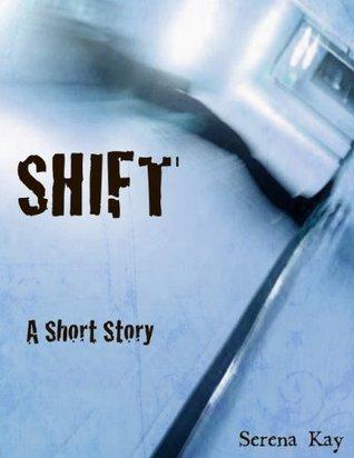 Shift: A Short Story  by  Christy Tortland