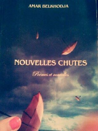 Nouvelles Chutes  by  Amar Belkhodja