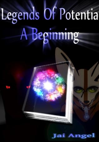 Legends Of Potentia: Initus (Entry Arc #2) Jai Angel