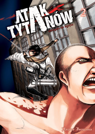 Atak Tytanów. Tom 2 (Atak Tytanów, #2)  by  Hajime Isayama