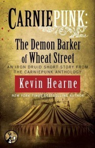 Carniepunk: The Demon Barker of Wheat Street  by  Kevin Hearne
