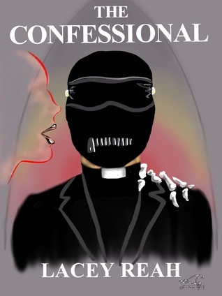 The Confessional  by  Lacey Reah