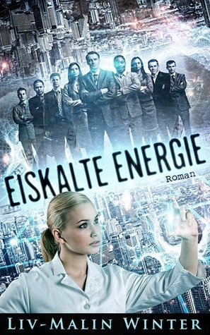 Eiskalte Energie  by  Liv-Malin Winter